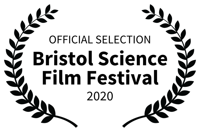 OFFICIAL SELECTION - Bristol Science Film Festival - 2020